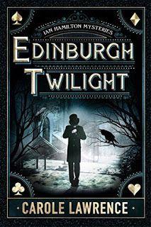 #bookreviews Edinburgh Twilight by Carole Lawrence #5Stars #mysterybooks #ThrillerBooks
