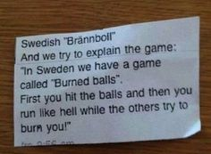 I'm Swedish, I can state that this is a pretty good explanation<<absolutely