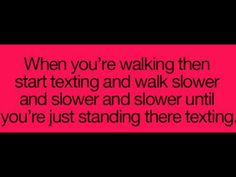 I don't really do this but my parents do ALL THE TIME!!!!!
