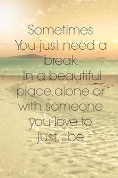 Sometimes you just need a break in a beautiful place, alone or with someone you love to just be. Brigitte Nicole.