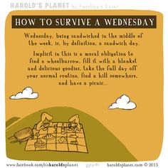 How to survive a Wednesday  http://haroldsplanet.com/dailies/hp5082/