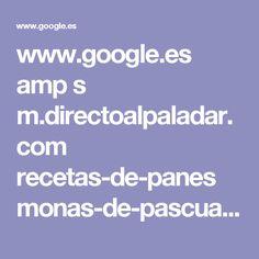 www.google.es amp s m.directoalpaladar.com recetas-de-panes monas-de-pascua-murcianas-receta-de-semana-santa amp
