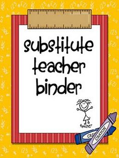Substitute teacher binder pics - lots of ideas for things they might need to know. I want to put one of these together.