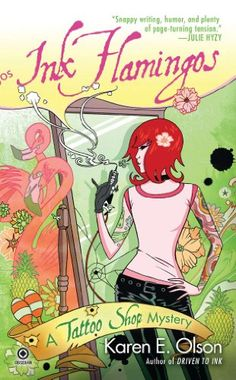 Ink Flamingos: A Tattoo Shop Mystery by Karen E. Olson
