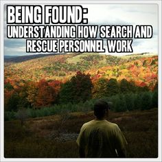Being Found: Understanding How Search and Rescue Personnel Work