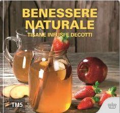 Benessere naturale – Tisane infusi e decotti