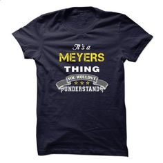 Perfect MEYERS Thing - #tee ideas #maroon sweater. MORE INFO => https://www.sunfrog.com/LifeStyle/Perfect-MEYERS-Thing.html?68278
