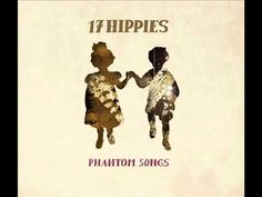 17 Hippies - Just Like You - YouTube
