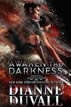 Awaken the Darkness (Immortal Guardians - Book 8) by Dianne Duvall