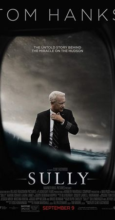 2016 SULLY (Tom Hanks, Aaron Eckhart, Laura Linney, Valerie Mahaffey) The story of Chesley Sullenberger, an American pilot who became a hero after landing his damaged plane on the Hudson River in order to save the flight's passengers and crew. Clint Eastwood, Gary Powers, Frank Marshall, Laura Linney, Ron Howard, Real Hero, Mystery Thriller, Tom Hanks