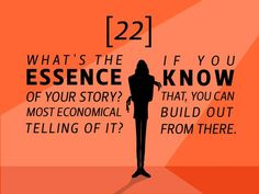 #22: What's the essence of your story? Most economical telling of it? If you know that, you can build out from there.  22 Rules to Phenomenal #Storytelling