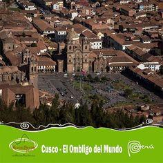 Cusco Ombligo del Mundo Andino