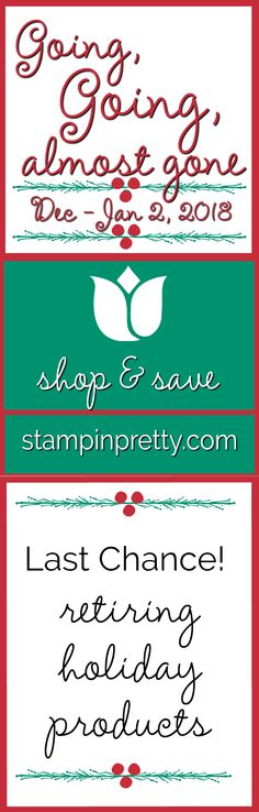 Going, Going, Almost Gone!  Retiring Products from the Stampin' Up! 2018 Holiday Catalog. Available While Supplies Last or January 2, 2018.  Shop Online at Stampin' Pretty, Mary Fish #stampinpretty #maryfish