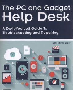 Buy The PC and Gadget Help Desk: A Do-It-Yourself Guide To Troubleshooting and Repairing by Mark Edward Soper and Read this Book on Kobo's Free Apps. Discover Kobo's Vast Collection of Ebooks and Audiobooks Today - Over 4 Million Titles! Computer Troubleshooting, Computer Maintenance, Computer Basics, Windows System, Help Desk, Mobile Technology, Book Format, What To Read, Te Quiero