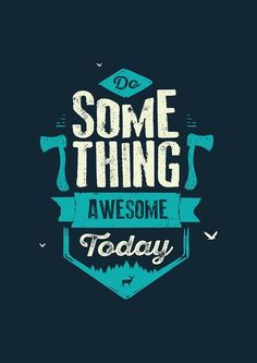 DO SOMETHING AWESOME TODAY by snevi #tshirts & #hoodies, #stickers…