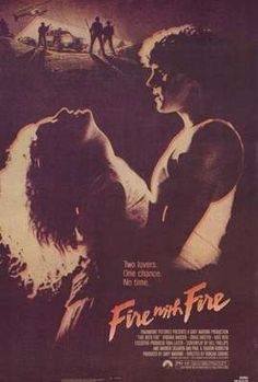 Fire with Fire movie (1986).  Loved this!