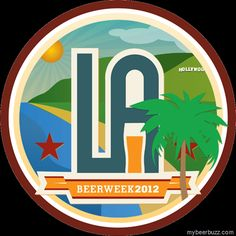 """LA Beer Week """"Extra Bonus Stuff Only Losers Won't Pay Attention To"""""""