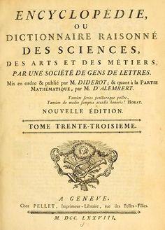 Fransa'da ilk büyük ansiklopedi Denis Diderot ile (matematik konusunda) D'Alem Bert'in başkanlığında hazırlanan Encyclopédie, ou, Dictionnaire des Sciences, des Arts, et des Métiers'dir. Bu ansiklopedi 28 ciltliktir. 1751-1772 yılları arasında yayımlanmıştır.