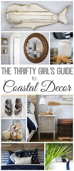 The Budget Decorating Guide to Coastal Decor. You can have champagne taste on a beer budget after all!