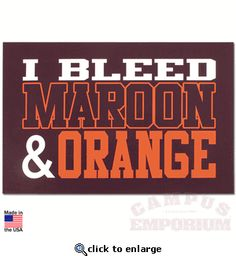 I Bleed Maroon and Orange Car Magnet for SU Fans on the road!! Love it!!!