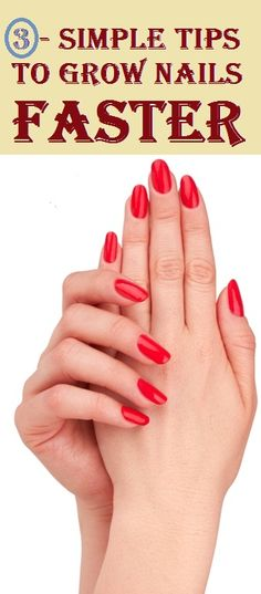 how to make your nails grow faster and longer