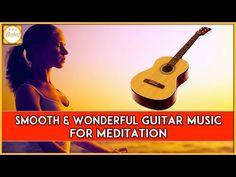 Wonderful Guitar Music For Meditation | Refreshing Guitar Music | Bhakti - YouTube