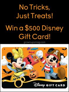 No Tricks, Just Treats - Win a $500 Disney Gift Card! - Grown Ups Magazine - US and Canada. Excludes Quebec. Ends Oct 14.