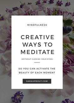 Here are 5 Creative Ways to Meditate Without Closing Your Eyes #meditation #manifest
