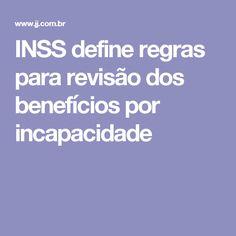 INSS define regras para revisão dos benefícios por incapacidade