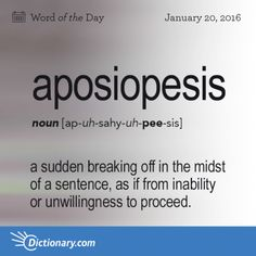 Today's Word of the Day is aposiopesis. Learn its definition, pronunciation, etymology and more. Join over 19 million fans who boost their vocabulary every day. Unusual Words, Rare Words, Big Words, Words To Use, Unique Words, Cool Words, Foreign Words, Latin Words, Word Nerd
