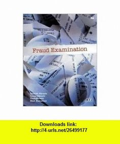 Fraud Examination 4th (forth) edition Text Only W. Steve Albrecht ,   ,  , ASIN: B005FAE0YW , tutorials , pdf , ebook , torrent , downloads , rapidshare , filesonic , hotfile , megaupload , fileserve