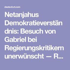 Netanjahus Demokratieverständnis: Besuch von Gabriel bei Regierungskritikern unerwünscht — RT Deutsch