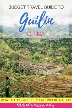 Budget Travel Guide To Guilin China.jpg #planningatriptips