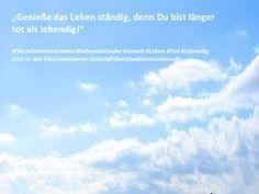 """""""Genieße das Leben ständig, denn Du bist länger tot als lebendig!""""  #DieLiebedeinesLebens #SebastianGoder #Genuß #Leben #Tod #Lebendig Jetzt in den Film investieren: Dubist@DieLiebedeinesLebens.de"""