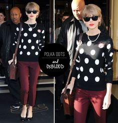 Style. Love. Repeat.: Steal Her Style: Taylor Swifts Polka Dot & Oxblood Look