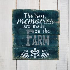 The Best Memories are Made at the Farm  by EverydayCreationsJen