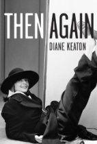 Then Again  By Diane Keaton