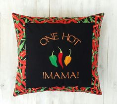 One Hot Mama Embroidered Pillow Cover  Mother's by LucyLynDesigns