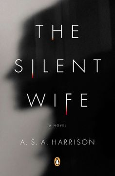 The Silent Wife | A. S. A. Harrison | 9780143123231 | NetGalley This book is making a comeback! I have it for review even though it's summer 2015!