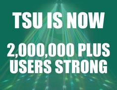 tsu is over 2 million members strong