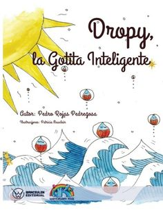 DROPY. LA GOTITA INTELIGENTE de PEDRO ROJAS PEDREGOSA https://www.amazon.es/dp/8499936318/ref=cm_sw_r_pi_dp_x_M1iIzbZ8C9D6N