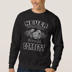 Never Underestimate The Power Of A CORBETT Sweatshirt - Xmas ChristmasEve Christmas Eve Christmas merry xmas family kids gifts holidays Santa