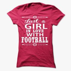 Just a girl in love with Football, Order HERE ==> https://www.sunfrog.com/LifeStyle/Just-a-girl-in-love-with-Football-Ladies.html?id=41088 #christmasgifts #xmasgifts #footballlovers