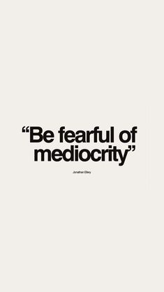 Be fearful