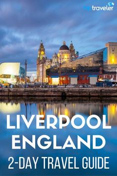 The ultimate 2-day travel guide to Liverpool, England. Things to see and do, where to stay, and a list of the best places to eat and drink in the city. Travel in the United Kingdom. | Blog by HipTraveler: Bookable Travel Stories from the World's Top Travelers