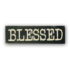 Blessed - distressed home decor, wall art,  painted wood sign, rustic wall decor, faith, religion