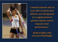 """I would estimate that at least 90% of world class athletes use Chiropractic on a regular basis to prevent injuries and to improve their performance."" - Sean Atkins, PhD    Algonquin Chiropractic Center  http://www.algchiro.com/  #chiropractor"
