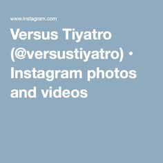 Versus Tiyatro (@versustiyatro) • Instagram photos and videos