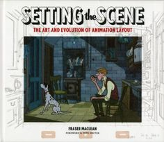Book Review: Setting the Scene: The Art & Evolution of Animation Layout | Parka Blogs