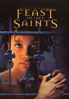 Feast of All Saints (2001)   http://www.getgrandmovies.top/movies/38099-feast-of-all-saints   Set in nineteenth-century New Orleans, the story depicts the gens de couleur libre, or the Free People of Colour, a dazzling yet damned class caught between the world of white privilege and black oppression.